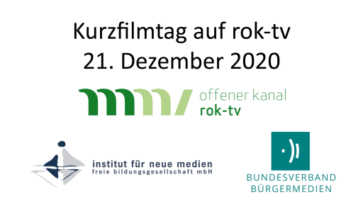Kurzfilmtag am 21. Dezember 2020 bei rok-tv